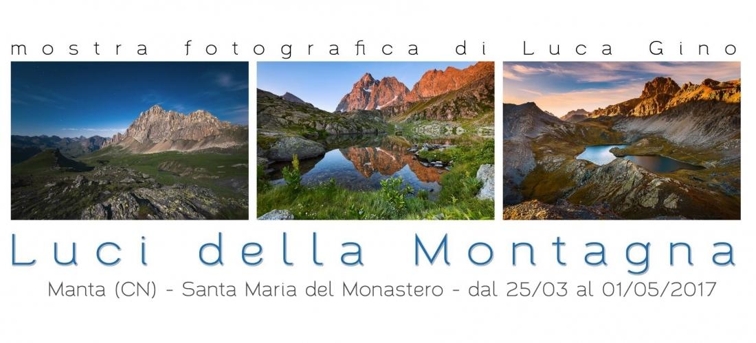 """""""Luci della Montagna"""" la mia mostra sulle montagne Cuneesi a Manta dal 25/03/2017 al 01/05/2017"""